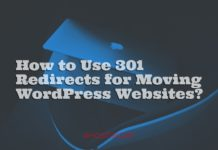 How to Use 301 Redirects for Moving WordPress Websites?