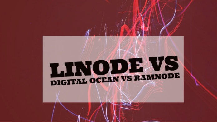 Linode vs Digital Ocean vs RamNode