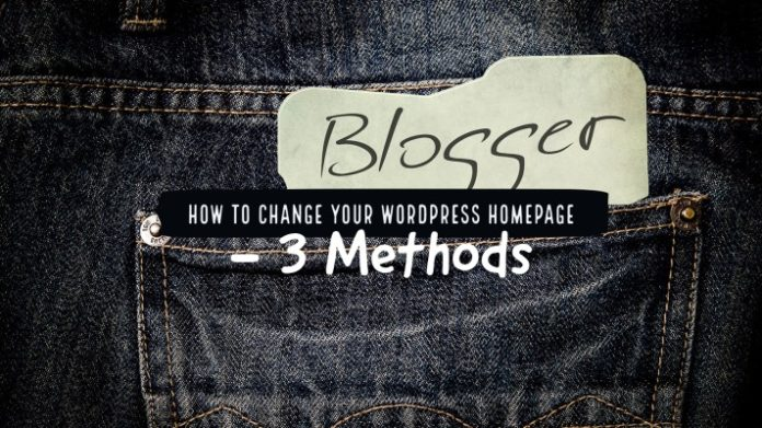 How to Change Your WordPress Homepage